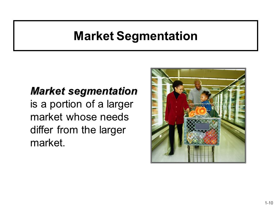 Market Segmentation Market segmentation Market segmentation is a portion of a larger market whose needs differ from the larger market.