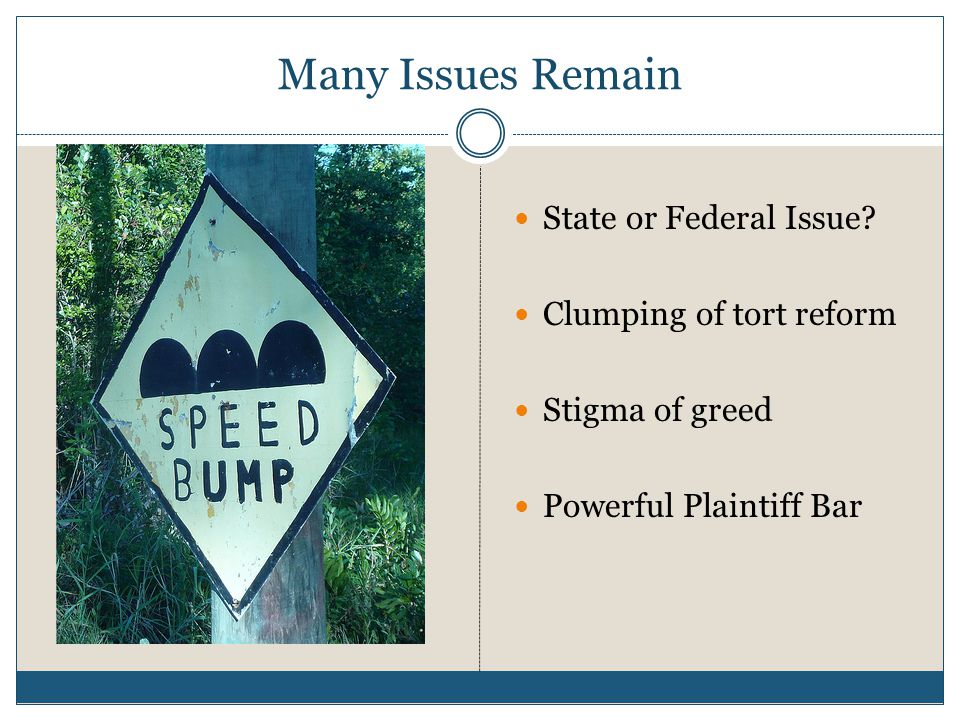 Many Issues Remain State or Federal Issue.