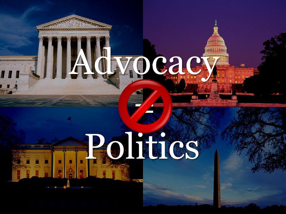 Advocacy Politics =