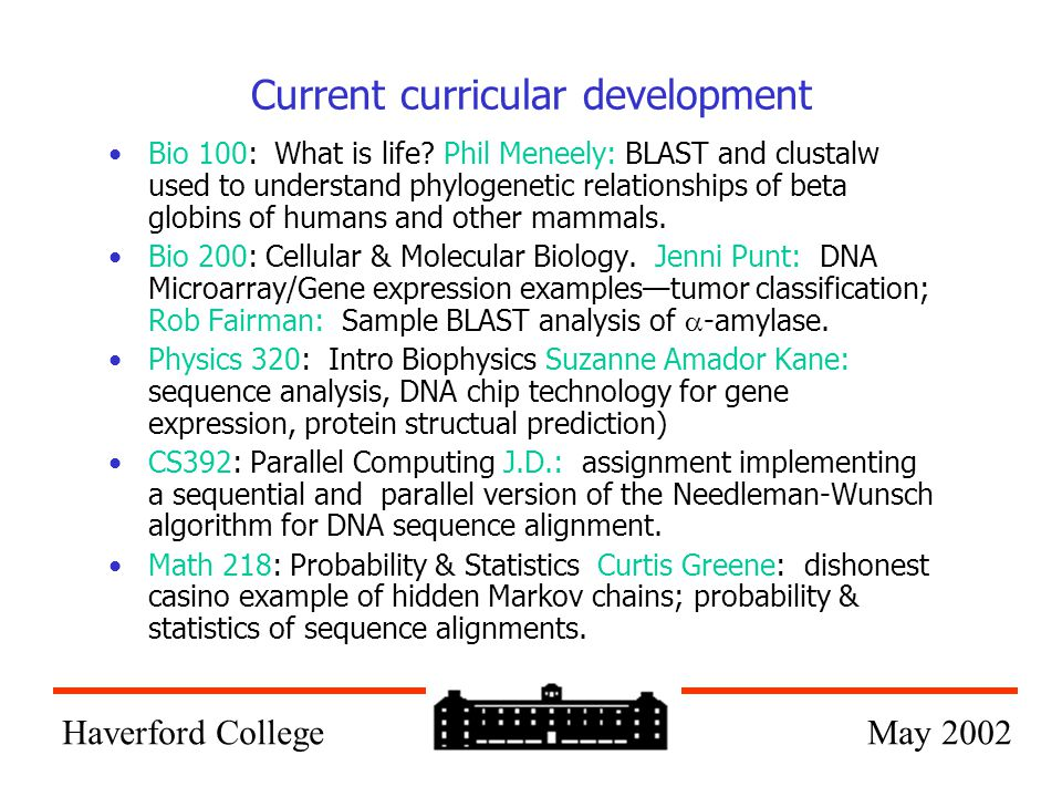 Current curricular development Bio 100: What is life? Phil Meneely: BLAST and clustalw used to understand phylogenetic relationships of beta globins o