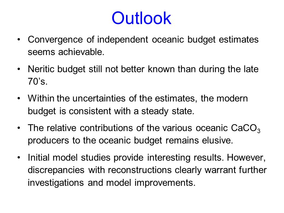 Outlook Convergence of independent oceanic budget estimates seems achievable. Neritic budget still not better known than during the late 70's. Within