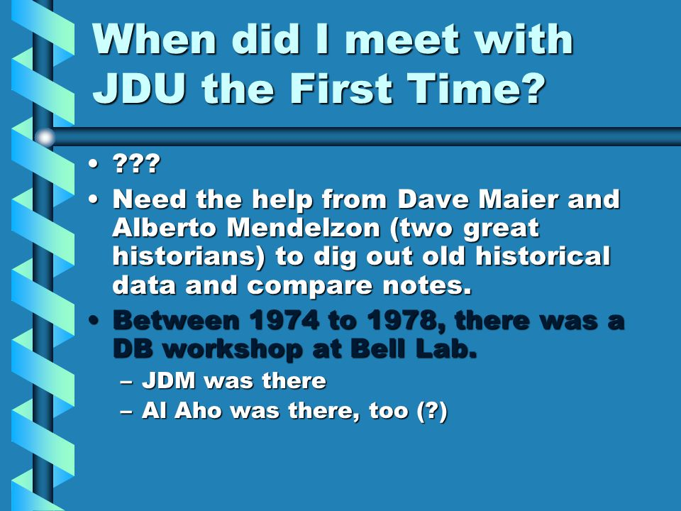 When did I meet with JDU the First Time. .