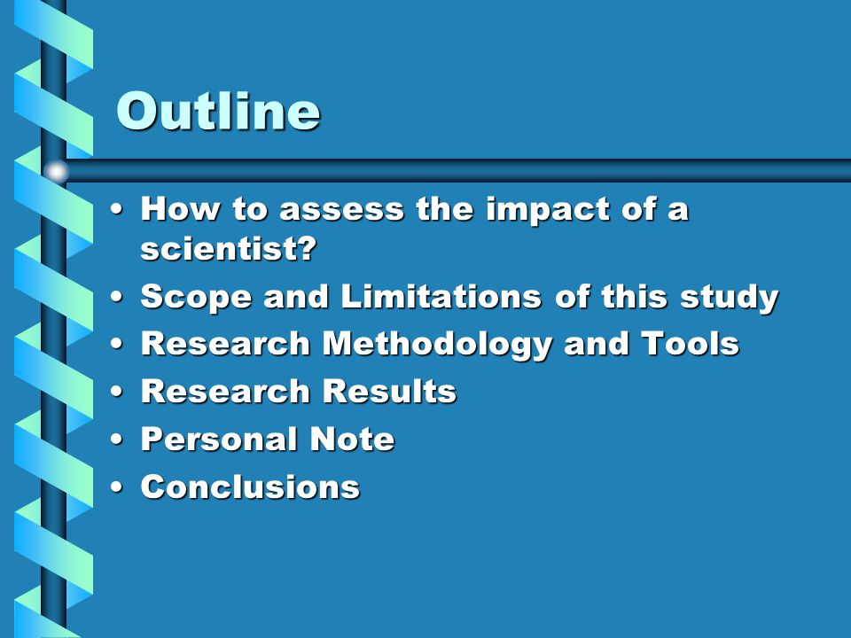 Outline How to assess the impact of a scientist How to assess the impact of a scientist.