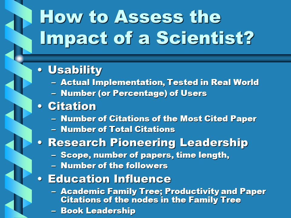 How to Assess the Impact of a Scientist.