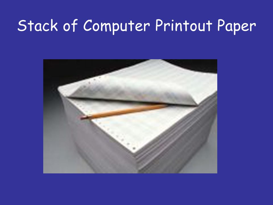 Stack of Computer Printout Paper