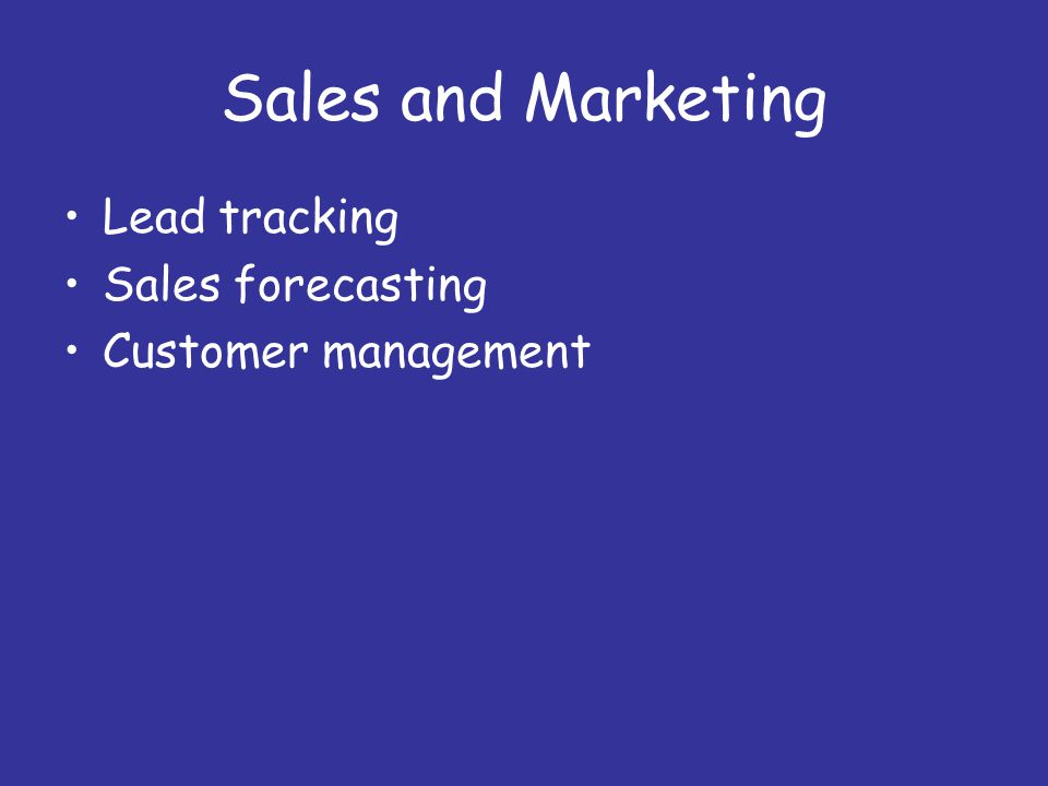 Sales and Marketing Lead tracking Sales forecasting Customer management