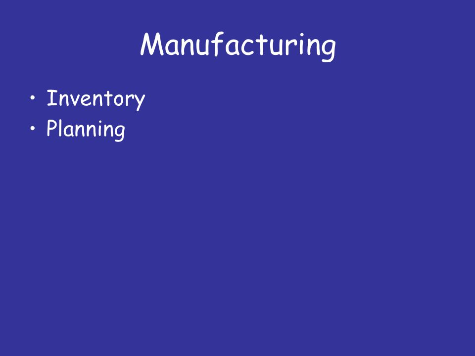 Manufacturing Inventory Planning