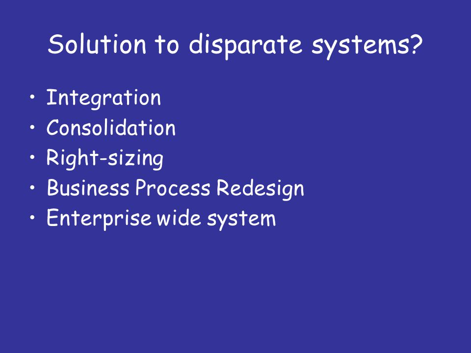 Solution to disparate systems.