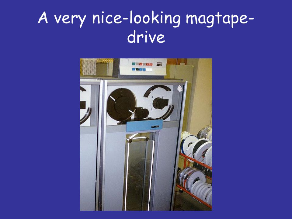 A very nice-looking magtape- drive