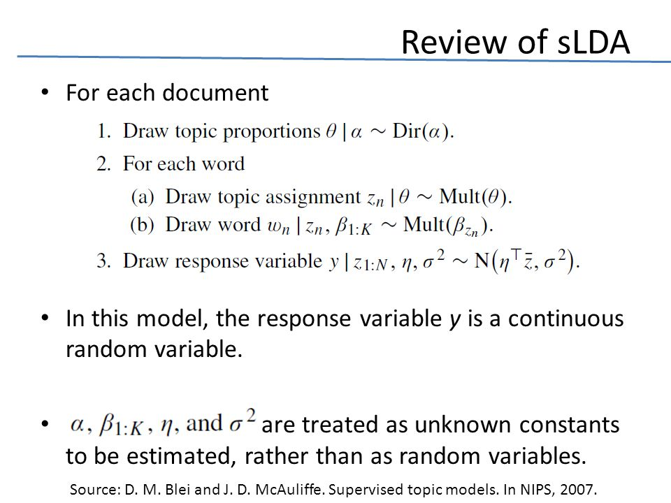 Review of sLDA For each document In this model, the response variable y is a continuous random variable.