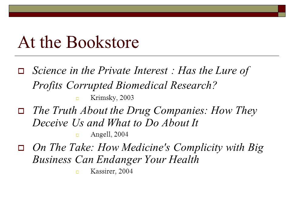 At the Bookstore  Science in the Private Interest : Has the Lure of Profits Corrupted Biomedical Research.