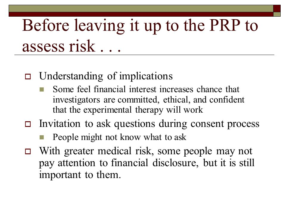 Before leaving it up to the PRP to assess risk...