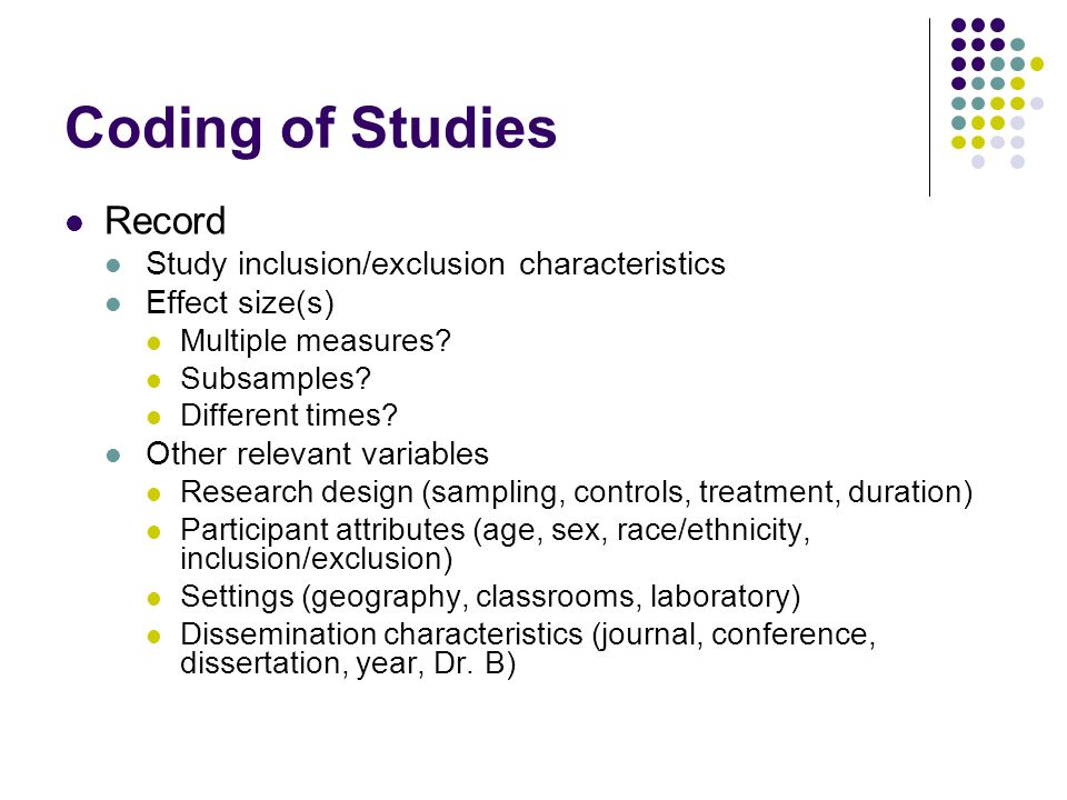 Coding of Studies Record Study inclusion/exclusion characteristics Effect size(s) Multiple measures.