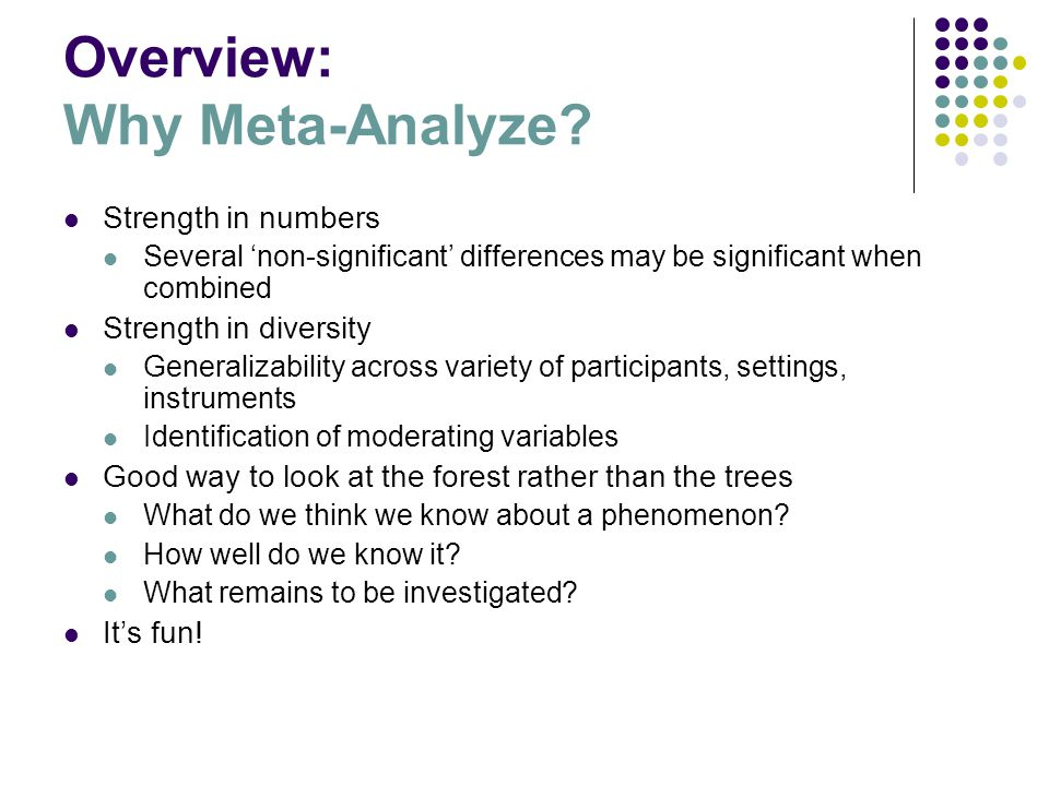 Overview: Stages of Meta-Analysis Formulate problem Draw sample / collect observations Measure observations Analyze data Interpret data Disseminate