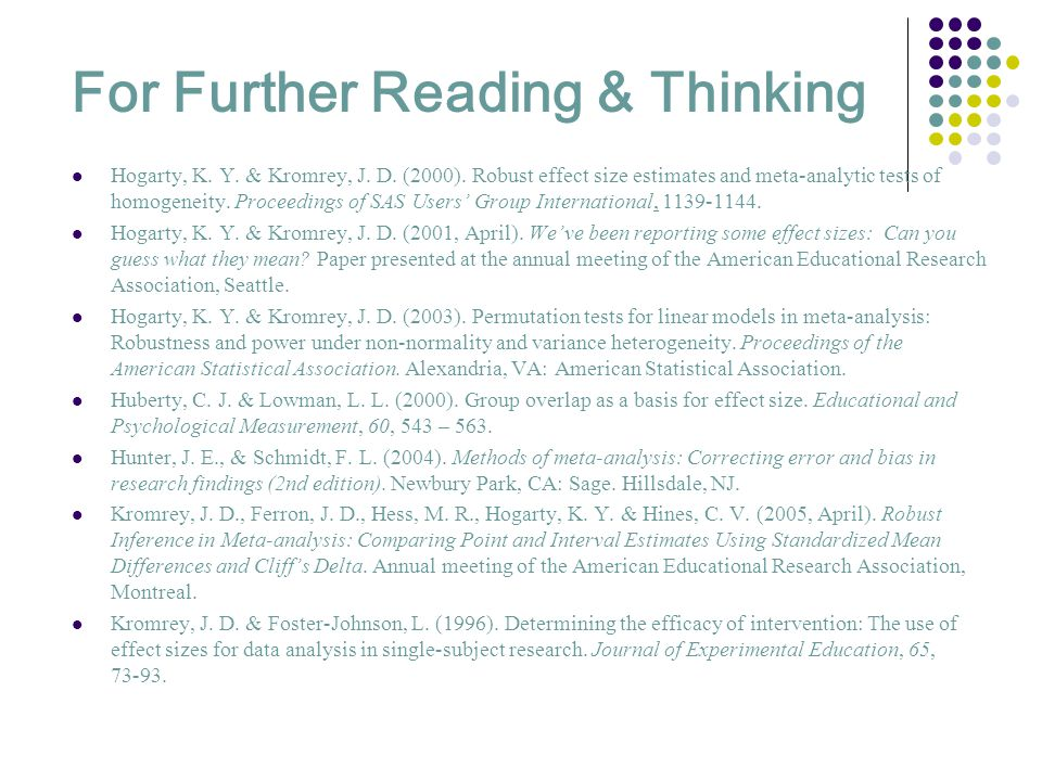 For Further Reading & Thinking Hogarty, K. Y. & Kromrey, J.
