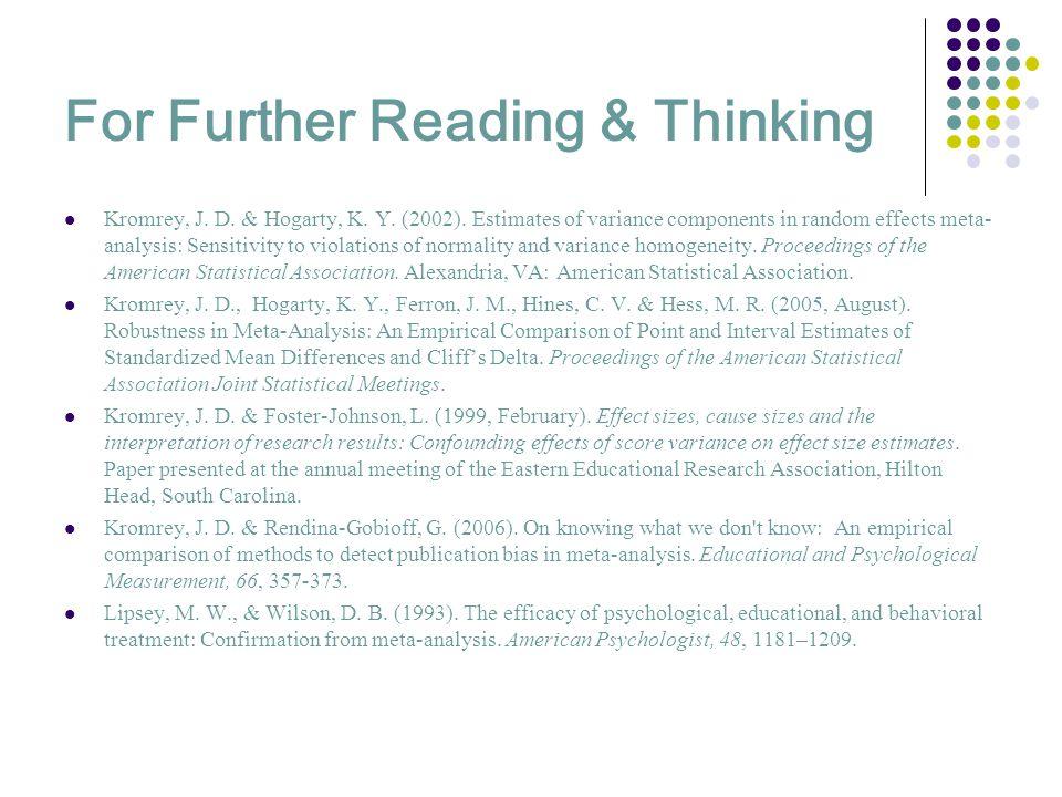 For Further Reading & Thinking Kromrey, J. D. & Hogarty, K.