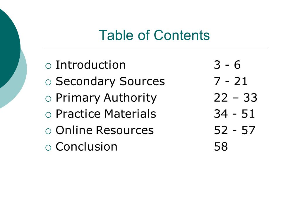Table of Contents  Introduction 3 - 6  Secondary Sources7 - 21  Primary Authority22 – 33  Practice Materials34 - 51  Online Resources52 - 57  Conclusion58