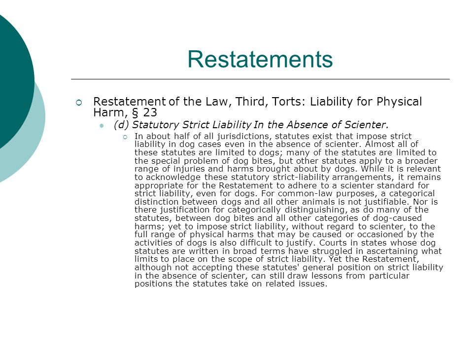  Restatement of the Law, Third, Torts: Liability for Physical Harm, § 23 (d) Statutory Strict Liability In the Absence of Scienter.
