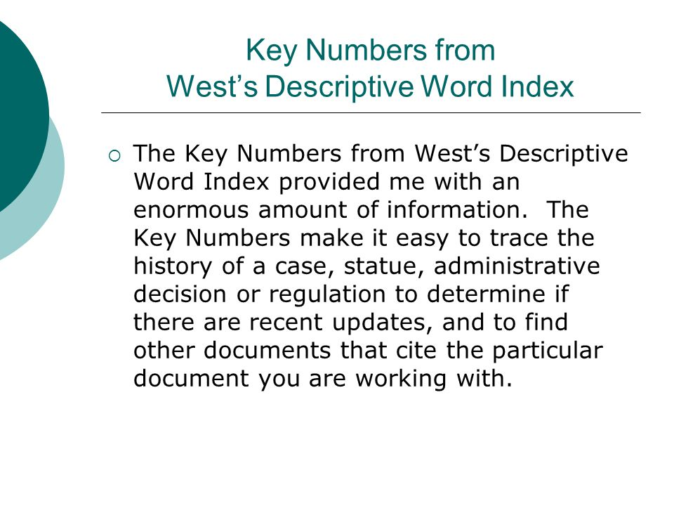 Key Numbers from West's Descriptive Word Index  The Key Numbers from West's Descriptive Word Index provided me with an enormous amount of information.