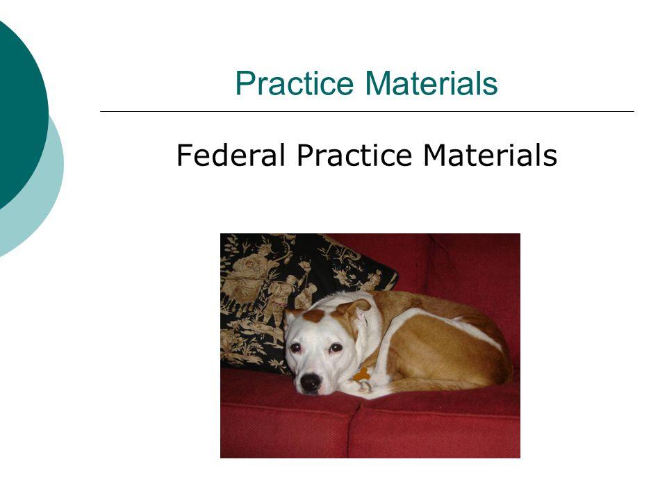 Practice Materials Federal Practice Materials