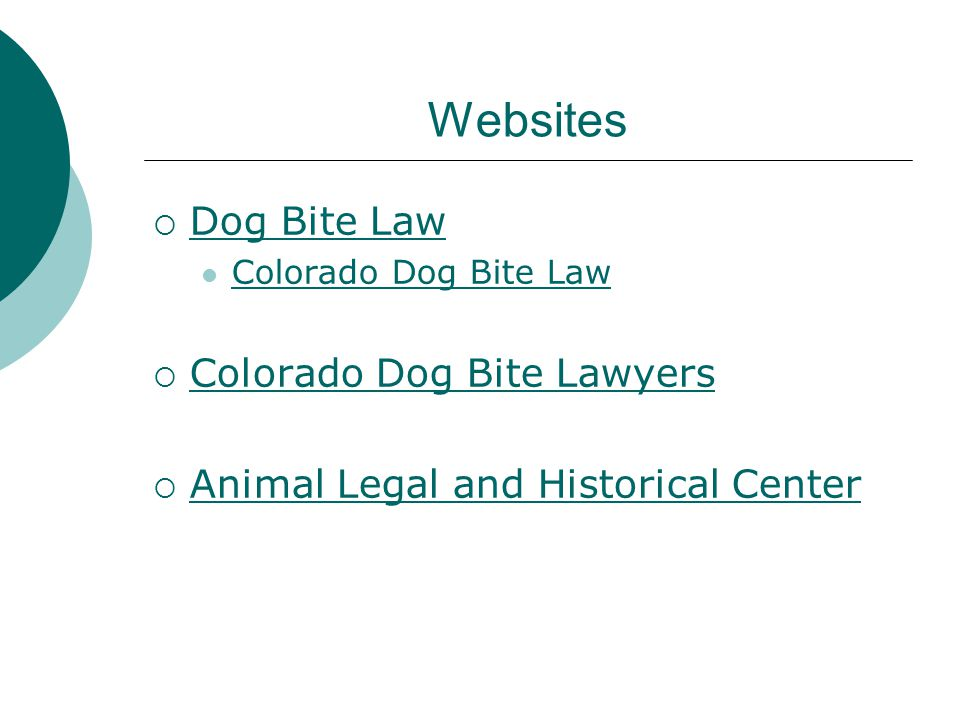Websites  Dog Bite Law Dog Bite Law Colorado Dog Bite Law  Colorado Dog Bite Lawyers Colorado Dog Bite Lawyers  Animal Legal and Historical Center Animal Legal and Historical Center