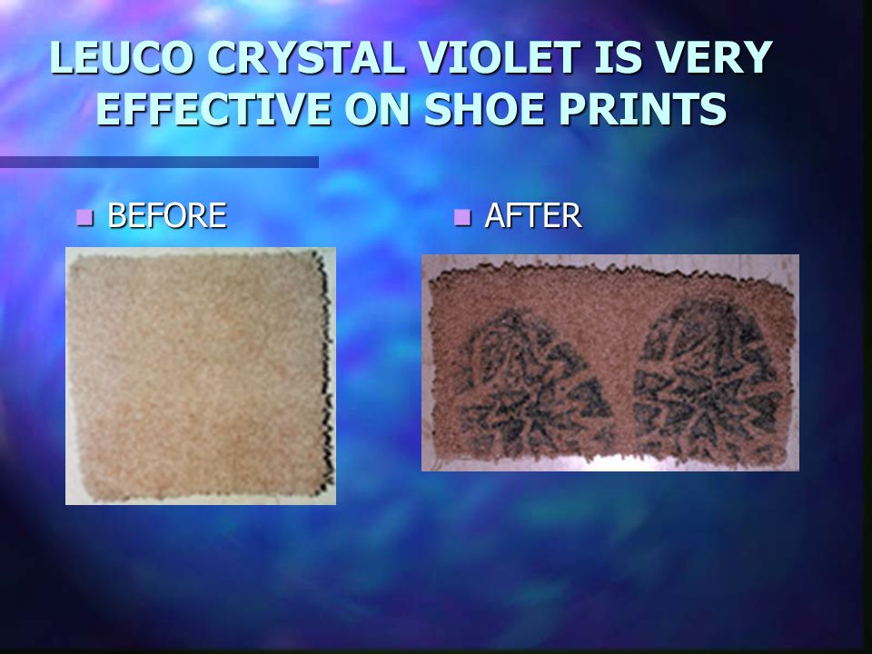 LEUCO CRYSTAL VIOLET IS VERY EFFECTIVE ON SHOE PRINTS BEFORE BEFORE AFTER