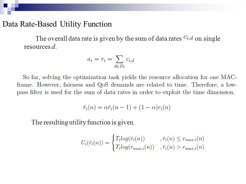 Data Rate-Based Utility Function The overall data rate is given by the sum of data rates ci,d on single resources d. The resulting utility function is