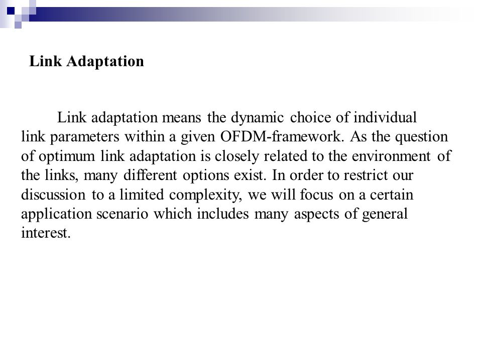 Transmission efficiency and quality of service are demanded for discussing different aspects of link adaptation.