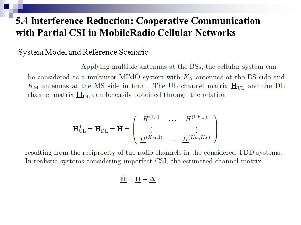 5.4 Interference Reduction: Cooperative Communication with Partial CSI in MobileRadio Cellular Networks System Model and Reference Scenario
