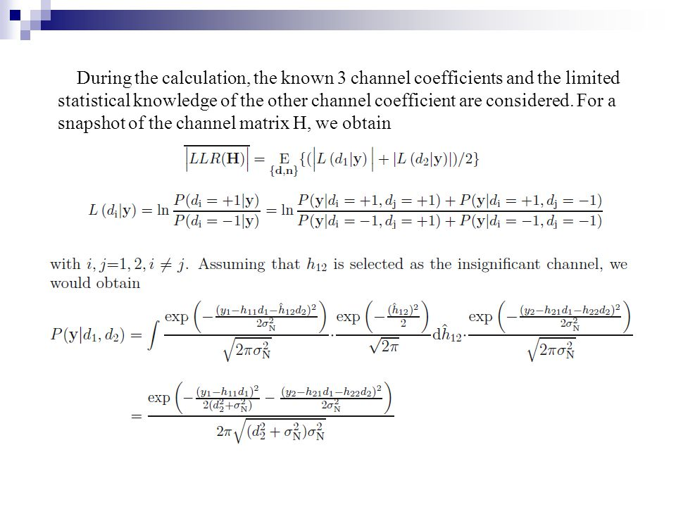 During the calculation, the known 3 channel coefficients and the limited statistical knowledge of the other channel coefficient are considered. For a