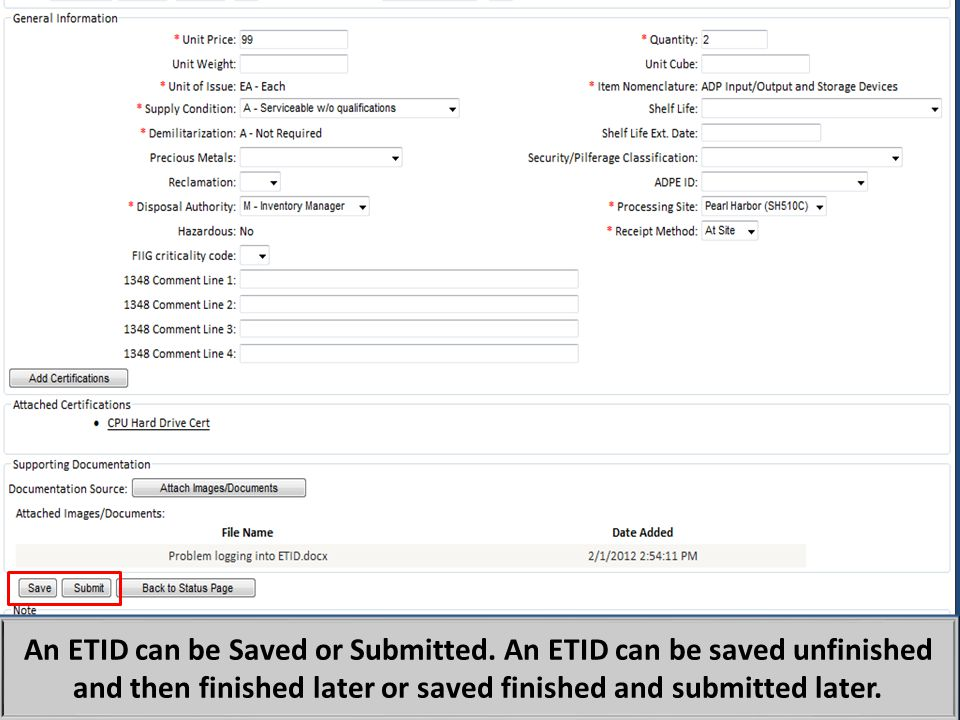 An ETID can be Saved or Submitted. An ETID can be saved unfinished and then finished later or saved finished and submitted later.