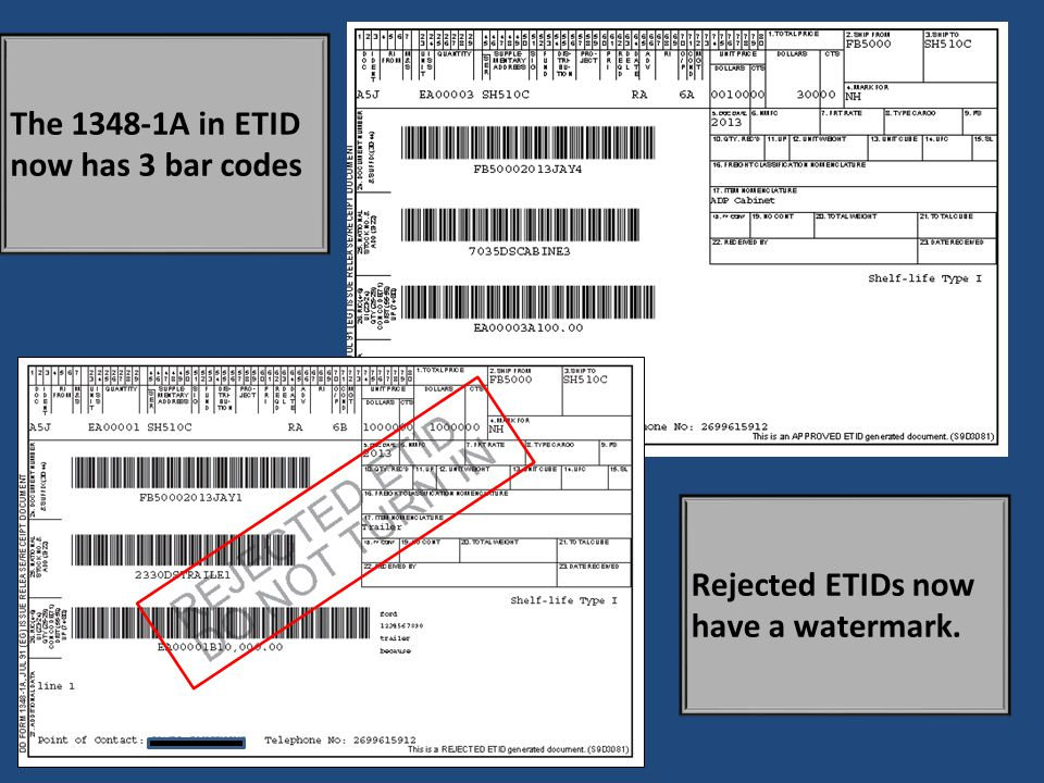 The 1348-1A in ETID now has 3 bar codes Rejected ETIDs now have a watermark.