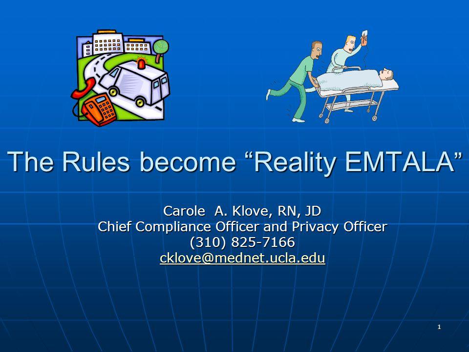 1 The Rules become Reality EMTALA Carole A.
