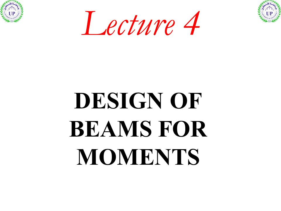 Design of Beam For Moment The main two objectives of design is to attain the required strength and ductility.