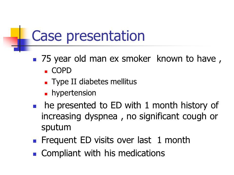 Case presentation Physical examination Heart rate 90/ min, Resp rate 26, saturation 96% on room air, Temp 37.0 Marked bilateral wheeze CXR ABG Ph 7.51, PO 2 26.9 Kpa, 3.13 Kpa, HCO 3 18 mmole