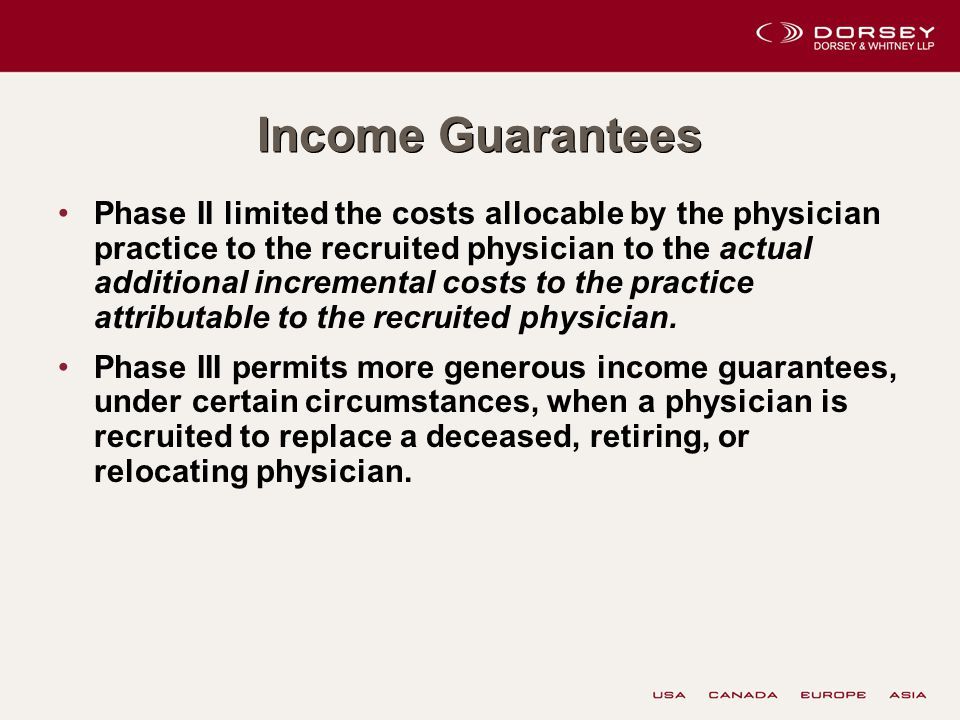 Income Guarantees Phase II limited the costs allocable by the physician practice to the recruited physician to the actual additional incremental costs to the practice attributable to the recruited physician.