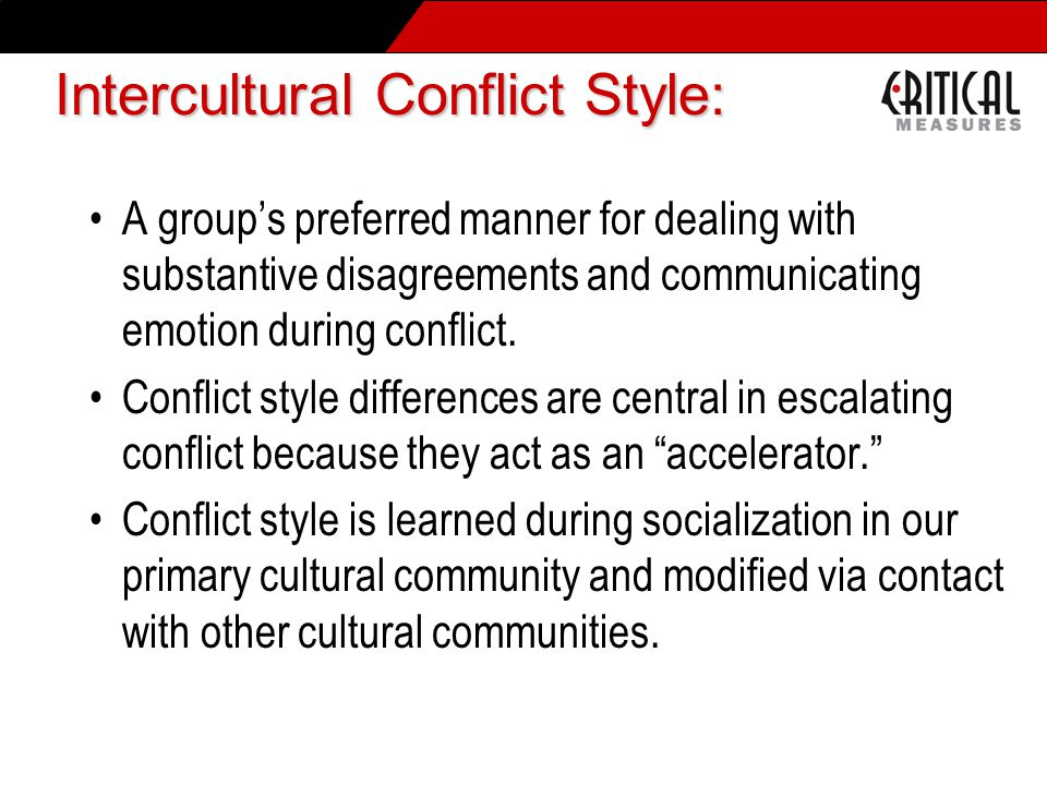 A group's preferred manner for dealing with substantive disagreements and communicating emotion during conflict.