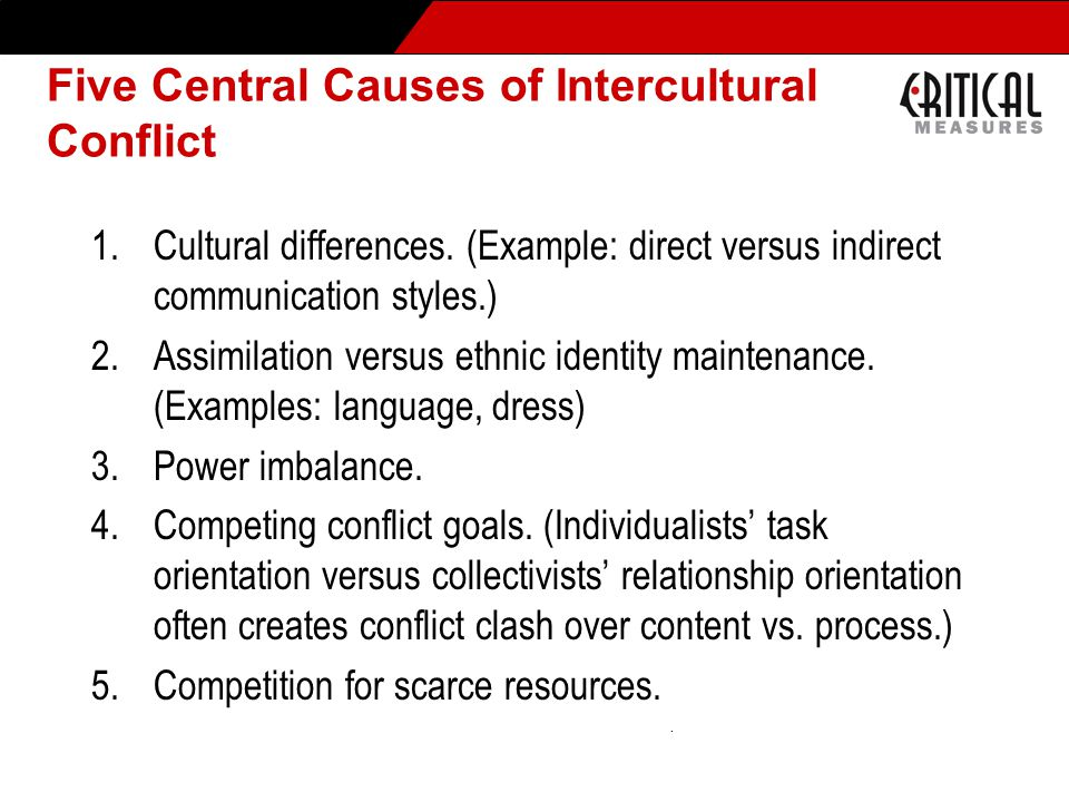 Five Central Causes of Intercultural Conflict 1.Cultural differences.