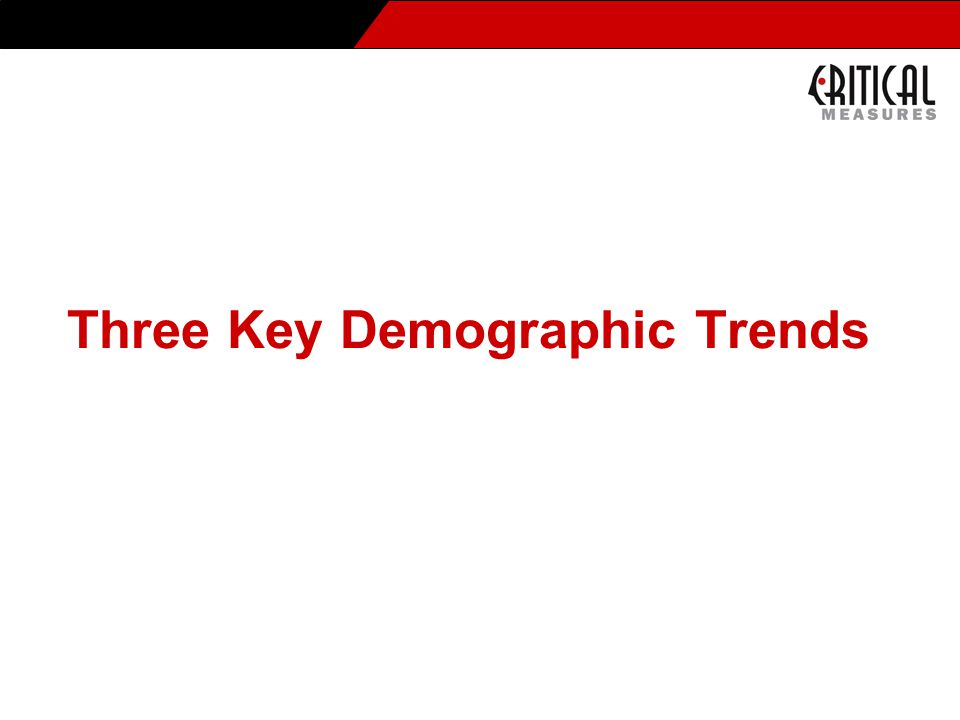 Three Key Demographic Trends