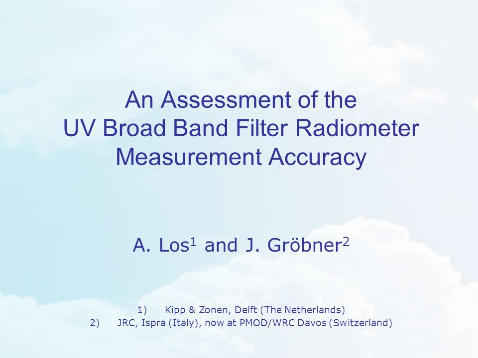 An Assessment of the UV Broad Band Filter Radiometer Measurement Accuracy A.