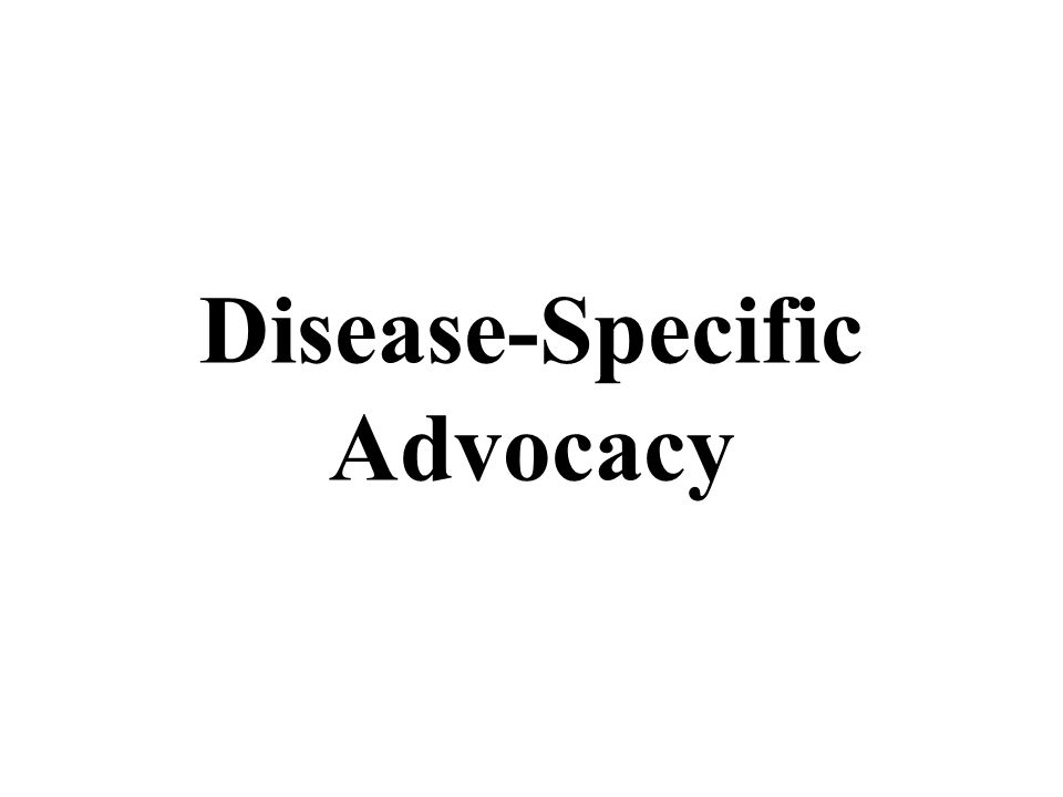 Disease-Specific Advocacy