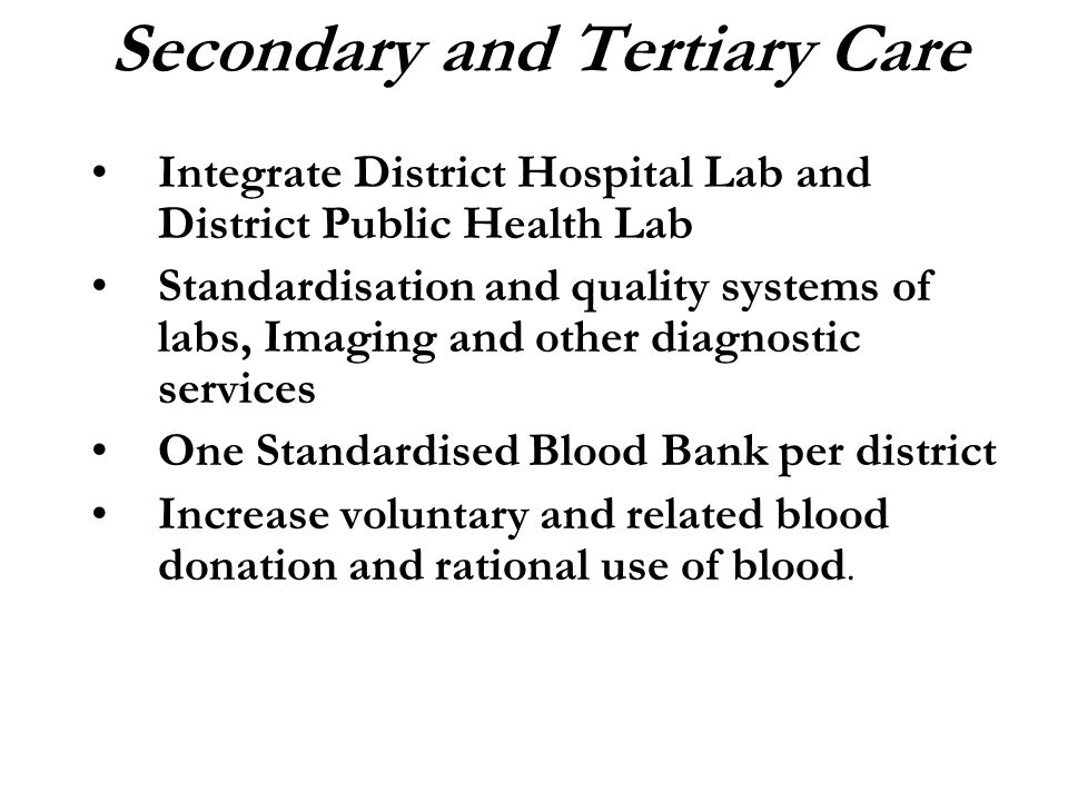 Integrate District Hospital Lab and District Public Health Lab Standardisation and quality systems of labs, Imaging and other diagnostic services One