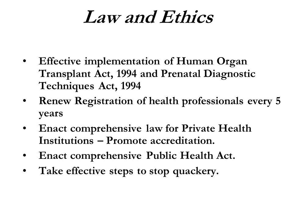 Effective implementation of Human Organ Transplant Act, 1994 and Prenatal Diagnostic Techniques Act, 1994 Renew Registration of health professionals e