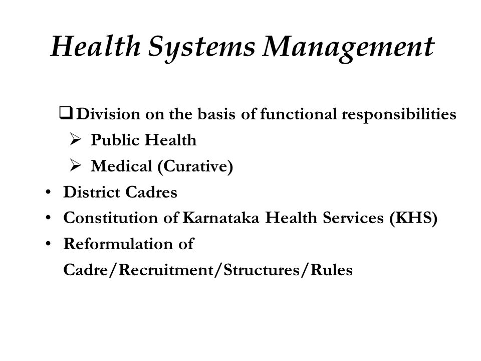  Division on the basis of functional responsibilities  Public Health  Medical (Curative) District Cadres Constitution of Karnataka Health Services