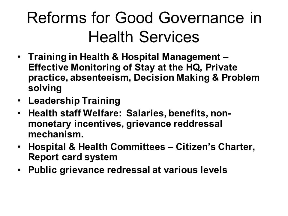 Reforms for Good Governance in Health Services Training in Health & Hospital Management – Effective Monitoring of Stay at the HQ, Private practice, ab