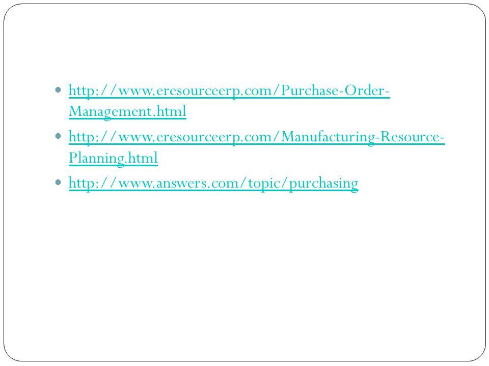 http://www.eresourceerp.com/Purchase-Order- Management.html http://www.eresourceerp.com/Purchase-Order- Management.html http://www.eresourceerp.com/Ma