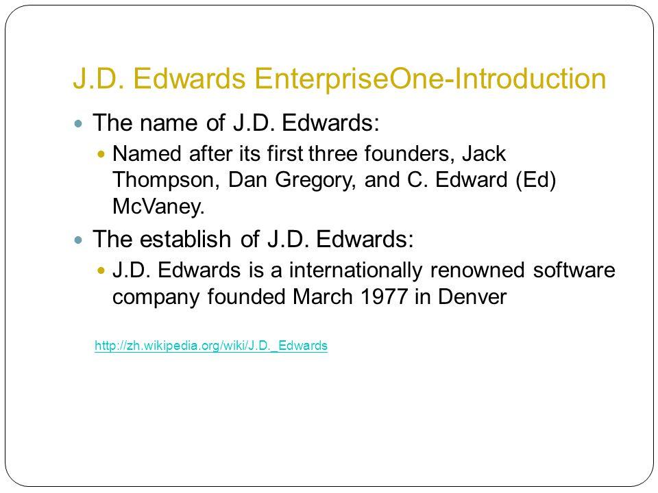 J.D. Edwards EnterpriseOne-Introduction The name of J.D.