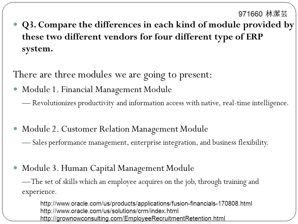 Q3. Compare the differences in each kind of module provided by these two different vendors for four different type of ERP system. There are three modu