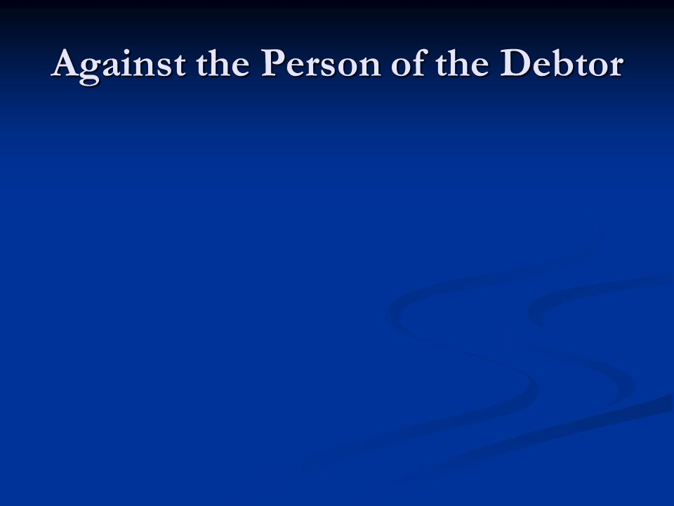 Against the Person of the Debtor
