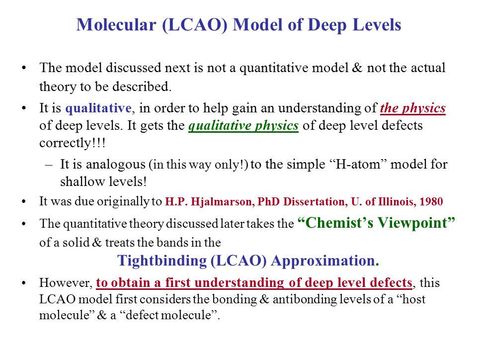 Molecular (LCAO) Model of Deep Levels The model discussed next is not a quantitative model & not the actual theory to be described.